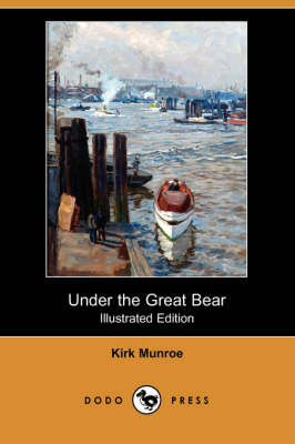 Under the Great Bear (Illustrated Edition) (Dodo Press) (Paperback)