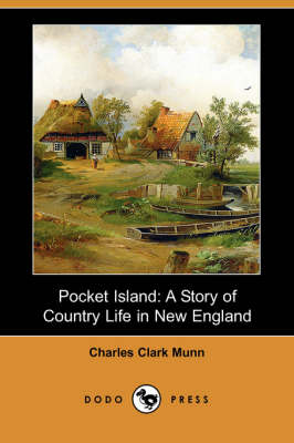 Pocket Island: A Story of Country Life in New England (Dodo Press) (Paperback)