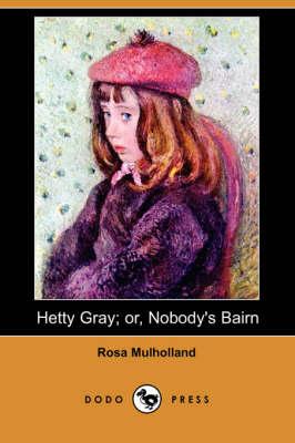 Hetty Gray; Or, Nobody's Bairn (Dodo Press) (Paperback)