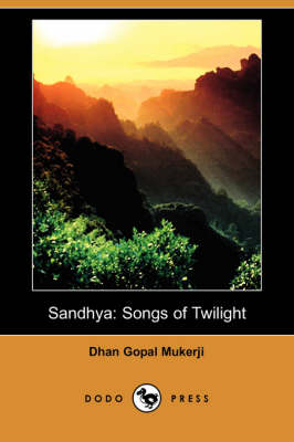 Sandhya: Songs of Twilight (Dodo Press) (Paperback)