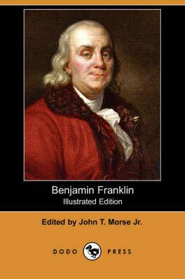 Benjamin Franklin (Illustrated Edition) (Dodo Press) (Paperback)