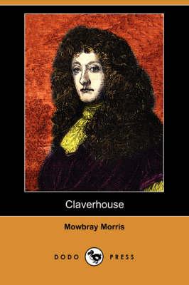 Claverhouse (Dodo Press) (Paperback)
