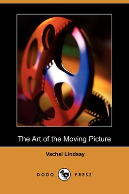 The Art of the Moving Picture (Dodo Press) (Paperback)