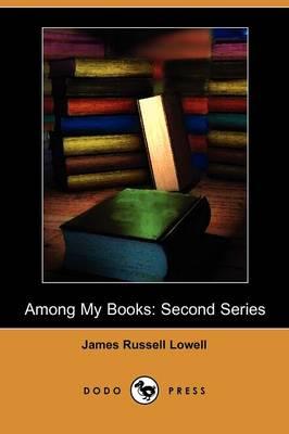 Among My Books: Second Series (Dodo Press) (Paperback)