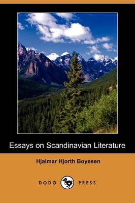 Essays on Scandinavian Literature (Dodo Press) (Paperback)