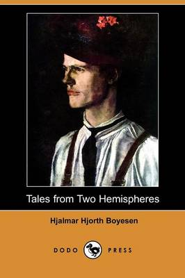 Tales from Two Hemispheres (Dodo Press) (Paperback)