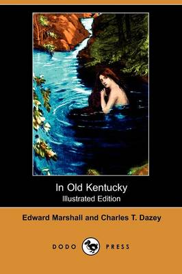 In Old Kentucky (Illustrated Edition) (Dodo Press) (Paperback)