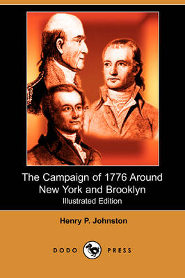 The Campaign of 1776 Around New York and Brooklyn (Illustrated Edition) (Dodo Press) (Paperback)