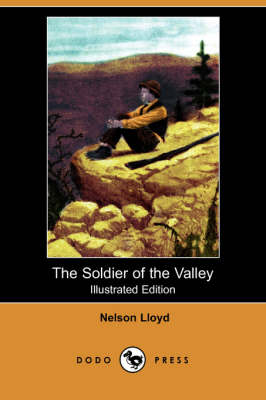 The Soldier of the Valley (Illustrated Edition) (Dodo Press) (Paperback)