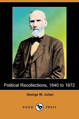 Political Recollections, 1840 to 1872 (Dodo Press) (Paperback)