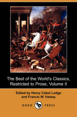 The Best of the World's Classics, Restricted to Prose, Volume II (Dodo Press) (Paperback)