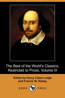 The Best of the World's Classics, Restricted to Prose, Volume III (Dodo Press) (Paperback)