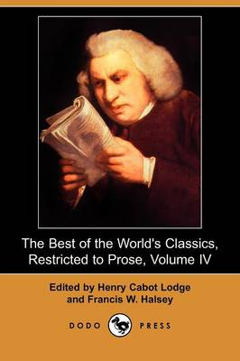 The Best of the World's Classics, Restricted to Prose, Volume IV (Dodo Press) (Paperback)