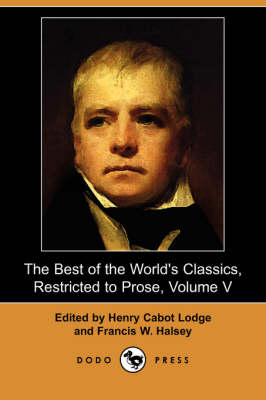 The Best of the World's Classics, Restricted to Prose, Volume V (Dodo Press) (Paperback)