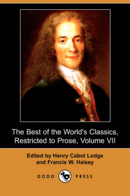 The Best of the World's Classics, Restricted to Prose, Volume VII (Dodo Press) (Paperback)