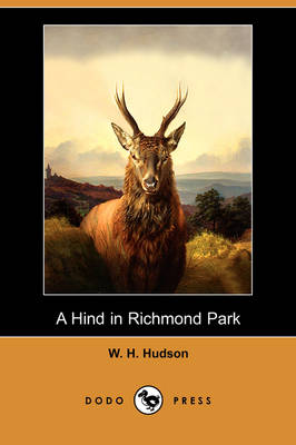 A Hind in Richmond Park (Dodo Press) (Paperback)