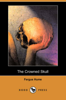 The Crowned Skull (Dodo Press) (Paperback)