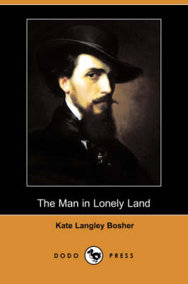 The Man in Lonely Land (Dodo Press) (Paperback)