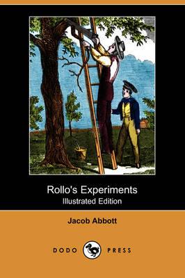 Rollo's Experiments (Illustrated Edition) (Dodo Press) (Paperback)