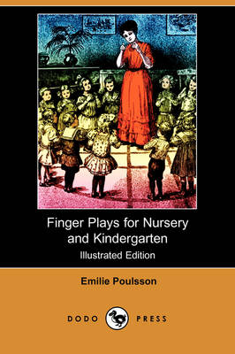 Finger Plays for Nursery and Kindergarten (Illustrated Edition) (Dodo Press) (Paperback)