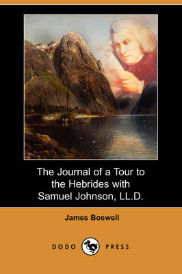 The Journal of a Tour to the Hebrides with Samuel Johnson, LL.D. (Dodo Press) (Paperback)