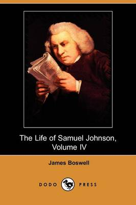 The Life of Samuel Johnson, Volume IV (1780-1784) (Dodo Press) (Paperback)