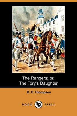 The Rangers; Or, the Tory's Daughter (Dodo Press) (Paperback)