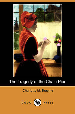 The Tragedy of the Chain Pier (Dodo Press) (Paperback)
