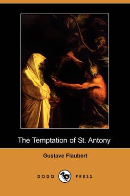 The Temptation of St. Antony (Dodo Press) (Paperback)