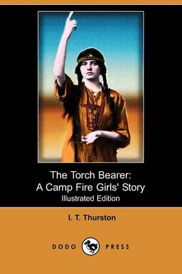 The Torch Bearer: A Camp Fire Girls' Story (Illustrated Edition) (Dodo Press) (Paperback)