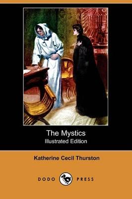 The Mystics (Illustrated Edition) (Dodo Press) (Paperback)