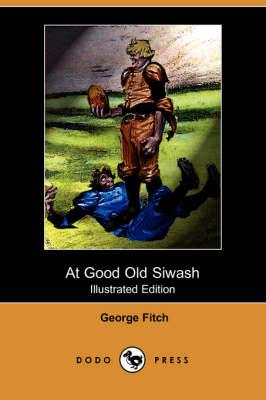 At Good Old Siwash (Illustrated Edition) (Dodo Press) (Paperback)