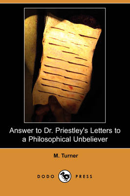 Answer to Dr. Priestley's Letters to a Philosophical Unbeliever (Dodo Press) (Paperback)