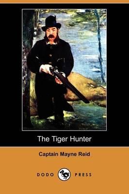 The Tiger Hunter (Dodo Press) (Paperback)