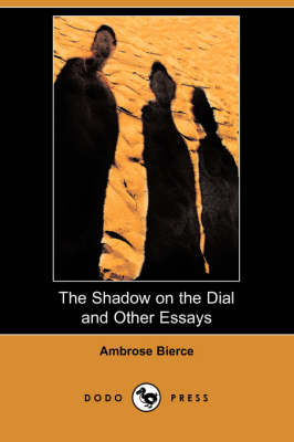 The Shadow on the Dial and Other Essays (Dodo Press) (Paperback)