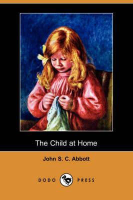 The Child at Home (Dodo Press) (Paperback)