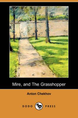 Mire, and the Grasshopper (Dodo Press) (Paperback)