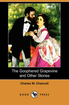 The Goophered Grapevine and Other Stories (Dodo Press) (Paperback)