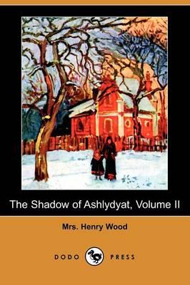 The Shadow of Ashlydyat, Volume II (Dodo Press) (Paperback)