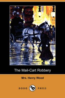 The Mail-Cart Robbery (Dodo Press) (Paperback)