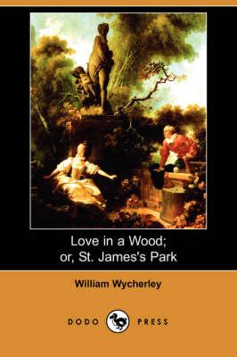 Love in a Wood; Or, St. James's Park (Dodo Press) (Paperback)