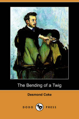 The Bending of a Twig (Dodo Press) (Paperback)