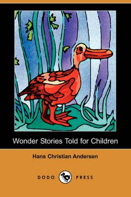 Wonder Stories Told for Children (Dodo Press) (Paperback)