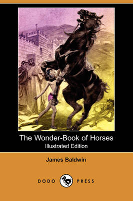 The Wonder-Book of Horses (Illustrated Edition) (Dodo Press) (Paperback)
