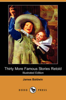 Thirty More Famous Stories Retold (Illustrated Edition) (Dodo Press) (Paperback)