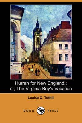 Hurrah for New England!; Or, the Virginia Boy's Vacation (Dodo Press) (Paperback)
