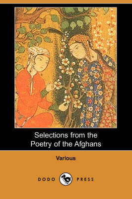 Selections from the Poetry of the Afghans (Dodo Press) (Paperback)