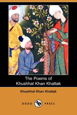 The Poems of Khushhal Khan Khattak (Dodo Press) (Paperback)