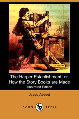 The Harper Establishment: Or, How the Story Books Are Made (Paperback)