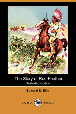 The Story of Red Feather (Illustrated Edition) (Dodo Press) (Paperback)